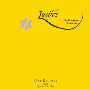 Bar Kokhba - Lucifer Book of Angels vol. 10 (2008)